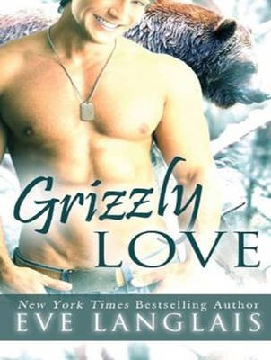 Grizzly Love (Standard format, CD, Unabridged): Eve Langlais