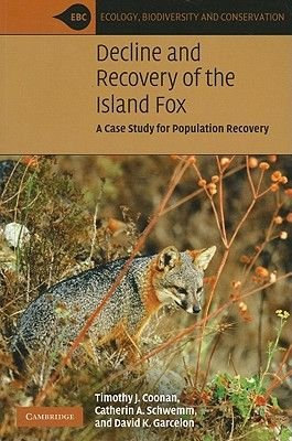 Ecology, Biodiversity and Conservation - Decline and Recovery of the Island Fox: A Case Study for Population Recovery...