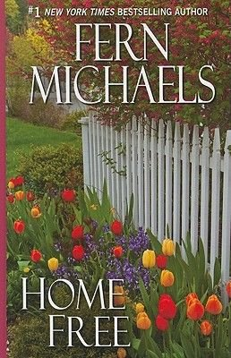 Home Free (Large print, Hardcover, Large type / large print edition): Fern Michaels