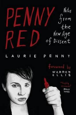 Penny Red - Notes from the New Age of Dissent (Paperback, New): Laurie Penny