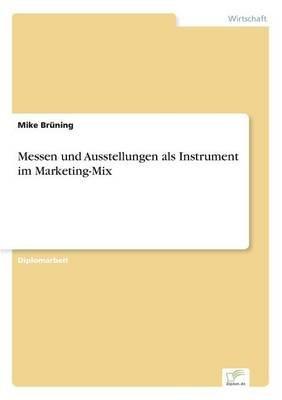 Messen Und Ausstellungen ALS Instrument Im Marketing-Mix (German, Paperback): Mike Bruning