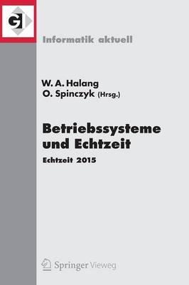 Betriebssysteme Und Echtzeit - Echtzeit 2015 (German, Paperback, 1. Aufl. 2015 ed.): Wolfgang A Halang