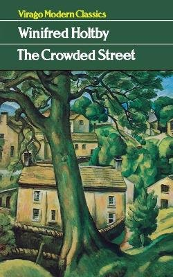 The Crowded Street (Paperback, New Ed): Winifred Holtby