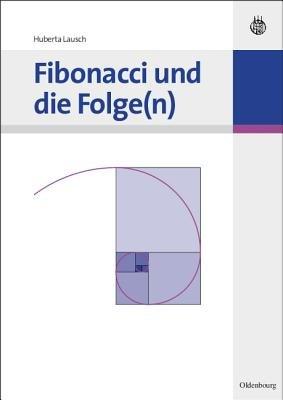 Fibonacci Und Die Folge(n) (German, Paperback): Huberta Lausch