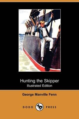Hunting the Skipper (Illustrated Edition) (Dodo Press) (Paperback): George Manville Fenn