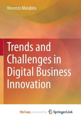 Trends and Challenges in Digital Business Innovation (Paperback): Vincenzo Morabito