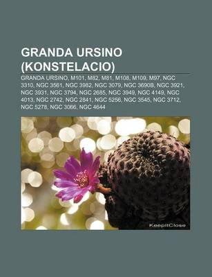 Granda Ursino (Konstelacio) - Granda Ursino, M101, M82, M81, M108, M109, M97, Ngc 3310, Ngc 3561, Ngc 3982, Ngc 3079, Ngc...
