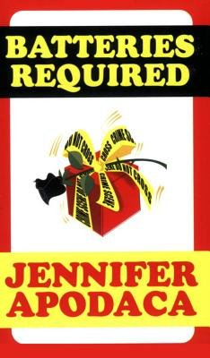 Batteries Required (Electronic book text): Jennifer Apodaca