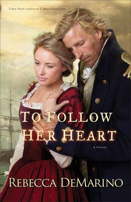 To Follow Her Heart (Paperback): Rebecca Demarino