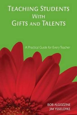 Teaching Students with Gifts and Talents - A Practical Guide for Every Teacher (Electronic book text): Bob Algozzine, James E....