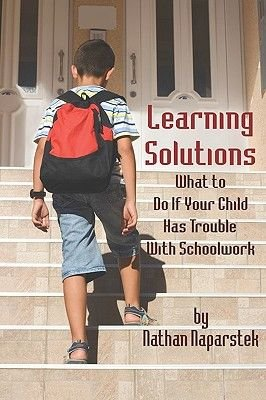 Learning Solutions - What to Do If Your Child Has Trouble with Schoolwork (Paperback, New): Nathan Naparstek