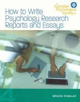 How to Write Psychology Research Reports and Essays (Paperback, 4th Revised edition): Bruce M. Findlay
