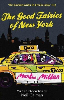 The Good Fairies Of New York - With an introduction by Neil Gaiman (Paperback): Martin Millar