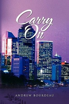 Carry on (Paperback): Andrew Bourdeau