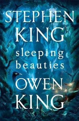 Sleeping Beauties (Paperback): Stephen King, Owen King