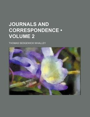 Journals and Correspondence (Volume 2) (Paperback): Thomas Sedgewick Whalley