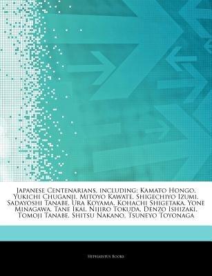 Articles on Japanese Centenarians, Including - Kamato Hongo, Yukichi Chuganji, Mitoyo Kawate, Shigechiyo Izumi, Sadayoshi...