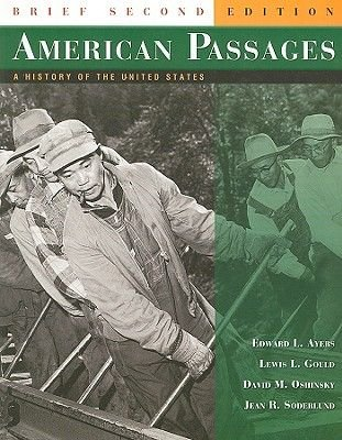 American Passages, v. 1 & 2: Student Text (Paperback, 2nd International edition): Edward L. Ayers, Lewis L. Gould, David M....