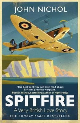 Spitfire - A Very British Love Story (Hardcover): John Nichol