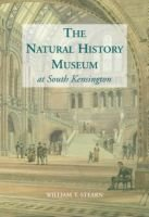 The Natural History Museum at South Kensington - A History of the Museum 1753-1980 (Paperback, New edition): William T. Stearn