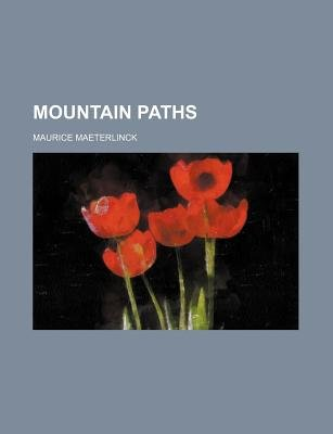 Mountain Paths (Paperback): Maurice Maeterlinck