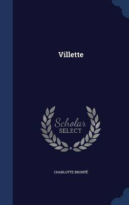 Villette (Hardcover): Charlotte Bronte