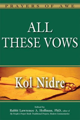 All These Vows - Kol Nidre (Hardcover): Rabbi Lawrence A. Hoffman
