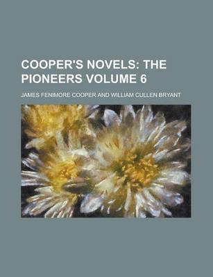 Cooper's Novels Volume 6 (Paperback): Jane Margaret Strickland, James Fenimore Cooper
