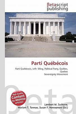 Parti Qubcois (Paperback): Lambert M. Surhone, Miriam T. Timpledon, Susan F. Marseken