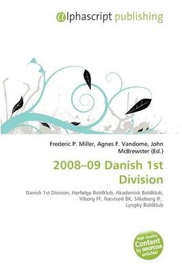 2008-09 Danish 1st Division (Paperback): Frederic P. Miller, Agnes F. Vandome, John McBrewster