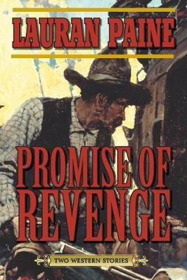 Promise of Revenge - Two Western Stories (Paperback): Lauran Paine