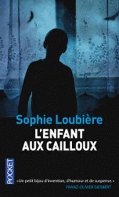 L'enfant Aux Cailloux (French, Paperback): Sophie Loubiere