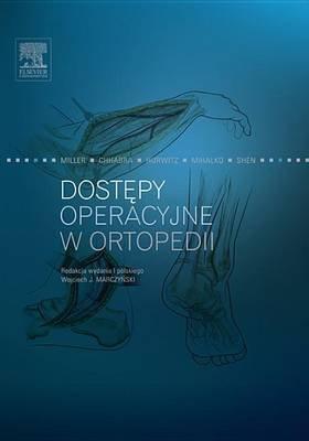 Dostepy Operacyjne W Ortopedii (Polish, Electronic book text): Mark Miller