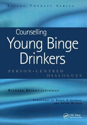 Counselling Young Binge Drinkers - Person-Centred Dialogues (Electronic book text): Richard Bryant-Jefferies