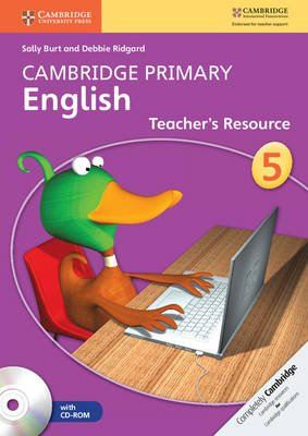 Cambridge Primary English Stage 5 Teacher's Resourse Book with CD-ROM (Spiral bound): Sally Burt, Debbie Ridgard