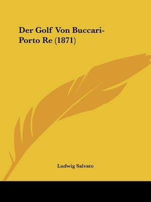 Der Golf Von Buccari-Porto Re (1871) (English, German, Paperback): Ludwig Salvato