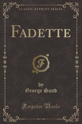 Fadette (Classic Reprint) (Paperback): George Sand