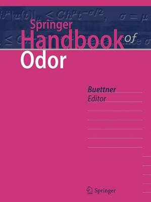 Springer Handbook of Odor (Hardcover, 1st ed. 2017): Andrea Buttner