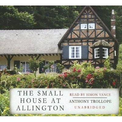 The Small House at Allington (Standard format, CD): Anthony Trollope