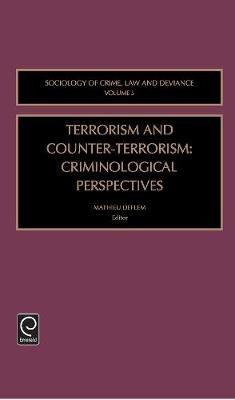 Terrorism and Counter-Terrorism - Criminological Perspectives (Hardcover, New): Mathieu Deflem