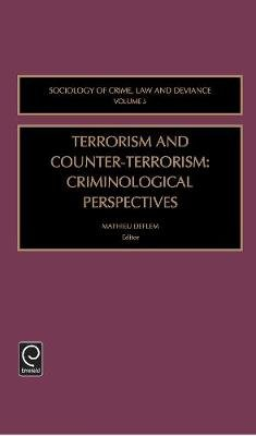Terrorism and Counter-Terrorism - Criminological Perspectives (Hardcover, New): Mathieu Deflem
