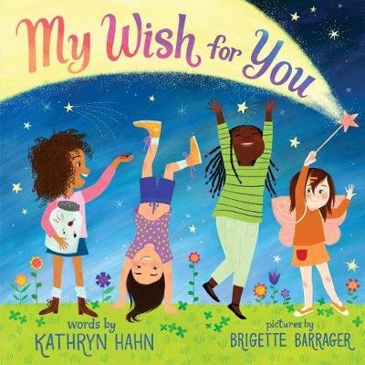 My Wish for You - Lessons from My Six-Year-Old Daughter (Hardcover): Kathryn Hahn