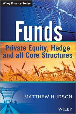 Funds - Private Equity, Hedge and All Core Structures (Hardcover): Matthew Hudson