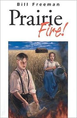 Prairie Fire! (Paperback): Bill Freeman