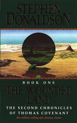 The Wounded Land, Vol 1 - The Second Chronicles of Thomas Covenant (Paperback, Reissued Reprint): Stephen Donaldson