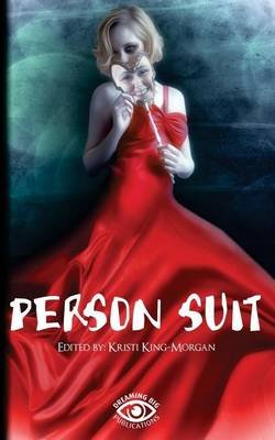 Person Suit - An Anthology of Life, Loss, Love, Pain, and Mental Illness (Paperback): Kristi King-Morgan