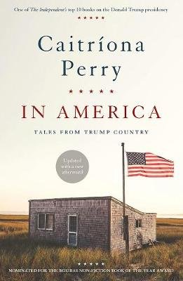 In America - Tales from Trump Country (Paperback): Caitriona Perry
