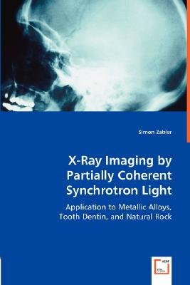 X-Ray Imaging by Partially Coherent Synchrotron Light (Paperback): Simon Zabler
