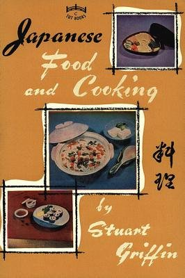 Japanese Food and Cooking (Electronic book text): Stuart Griffin