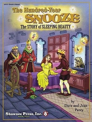 The Hundred Year Snooze - The Story of Sleeping Beauty: Director's Manual (Paperback): Dave Perry, Jean Perry